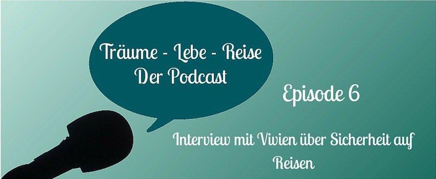 Episode 6: Interview mit Vivien zum Thema Sicherheit auf Reisen
