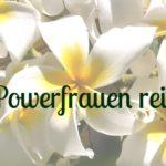 22 Powerfrauen ü40, die alleine reisen- Teil 2