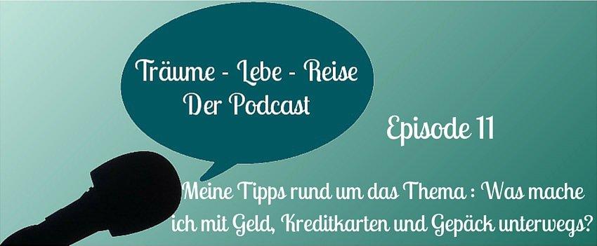 Episode 11: Praktische Tipps rund um Geld, Kreditkarten und Gepäck