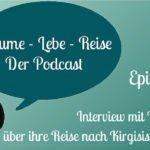 Episode 15: Interview mit Nina über Kirgisistan und Usbekistan